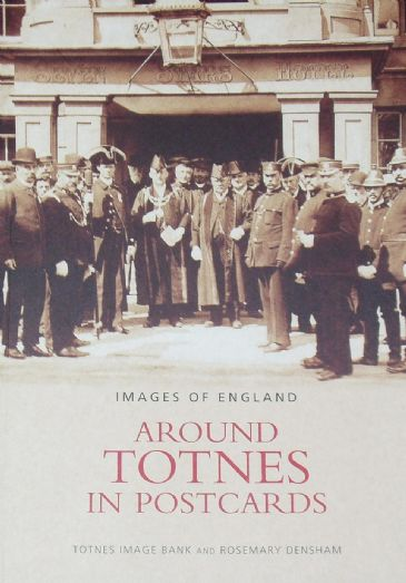 Around Totnes in Postcards, by Rosemary Densham
